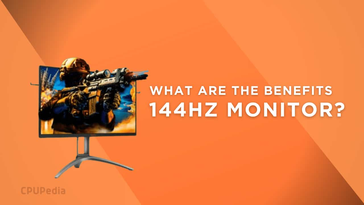 What Are the Benefits of A 144Hz Monitor?